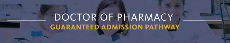 Doctor of Pharmacy Guaranteed Admission Pathway